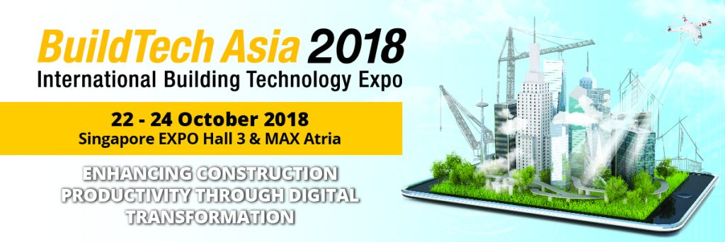 BuildTech Asia 2018 in Singapore Expo